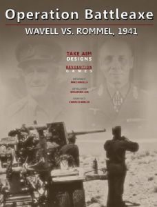 Operation Battleaxe : Wavell vs. Rommel, 1941